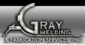 Gray Welding & Fabrication - Sheet Fabrication, Plate Fabrication, Structural Fabrication, Pipe Fabrication